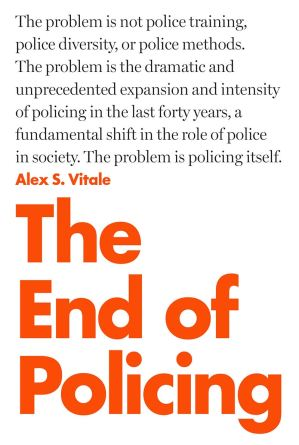 the-end-of-policing-alex-vitale-1507910105